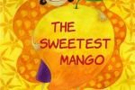 Cover of Malavika Shetty's The Sweetest Mango