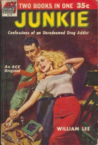 The 1953 Ace Books cover of Junky, including the original spelling of the title and Burroughs's pseudonym, William Lee. Image available at https://junkphilosopher.files.wordpress.com/2014/01/junkieburroughsacecover.jpg.
