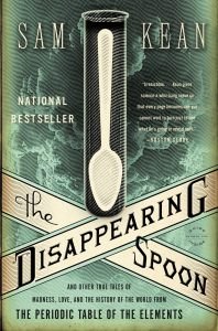 The cover of The Disappearing Spoon by Sam Kean
