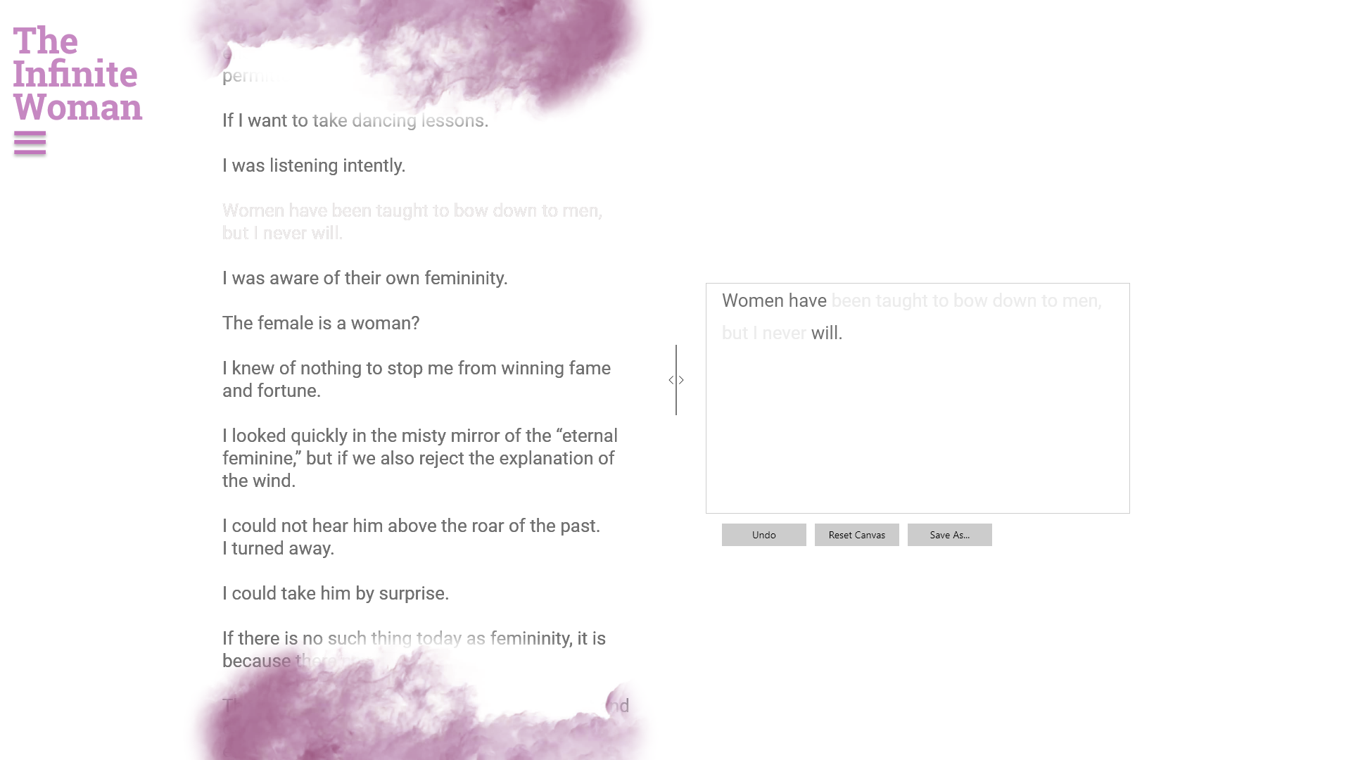 """An image of the web app's prototype, featuring two columns of text and pink fog. The right column contains an erasure poem: the sentence """"Women have been taught to bow down to men, but I never will"""" becomes """"Women have will."""""""